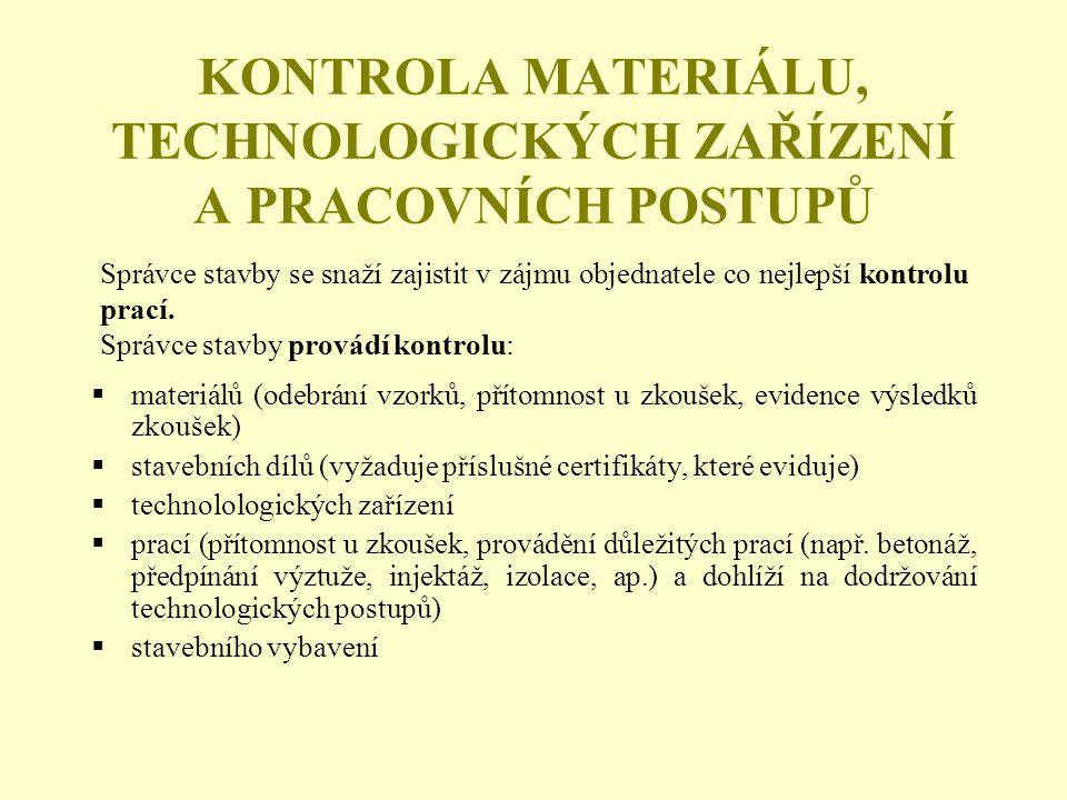 KONTROLA MATERIÁLU, TECHNOLOGICKÝCH ZAŘÍZENÍ A PRACOVNÍCH POSTUPŮ