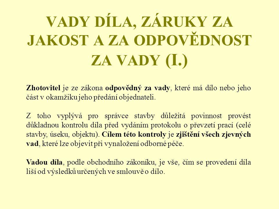VADY DÍLA, ZÁRUKY ZA JAKOST A ZA ODPOVĚDNOST ZA VADY (I.)