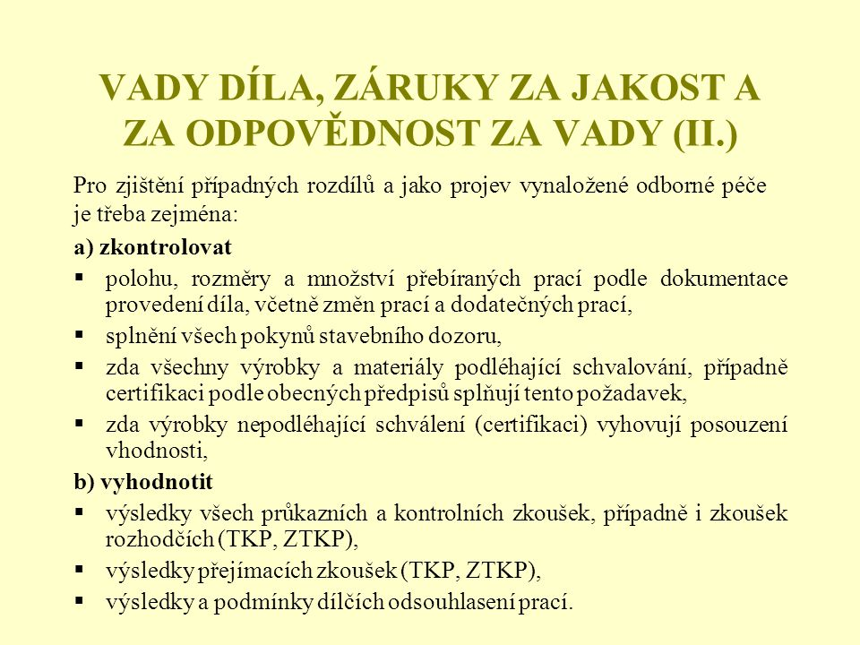 VADY DÍLA, ZÁRUKY ZA JAKOST A ZA ODPOVĚDNOST ZA VADY (II.)
