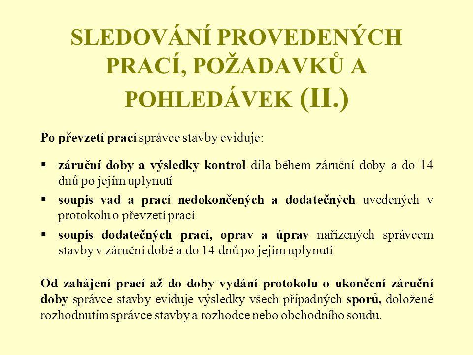 SLEDOVÁNÍ PROVEDENÝCH PRACÍ, POŽADAVKŮ A POHLEDÁVEK (II.)