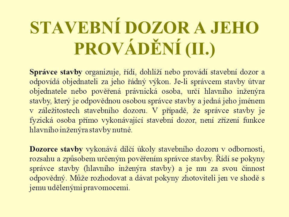 STAVEBNÍ DOZOR A JEHO PROVÁDĚNÍ (II.)