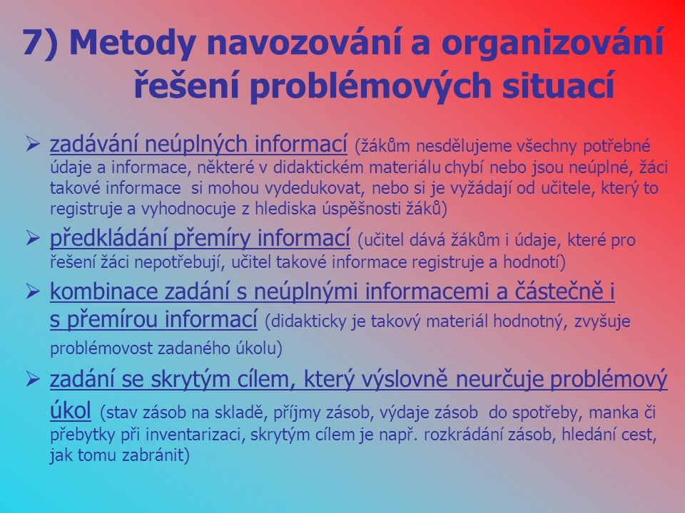 7) Metody navozování a organizování řešení problémových situací