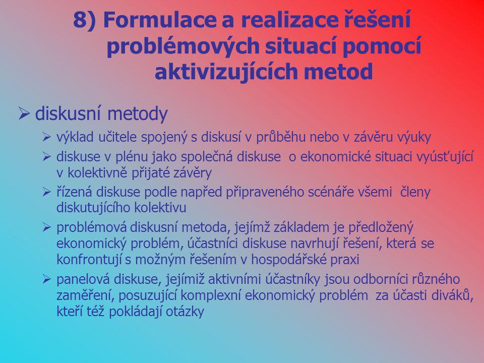 8) Formulace a realizace řešení problémových situací pomocí aktivizujících metod