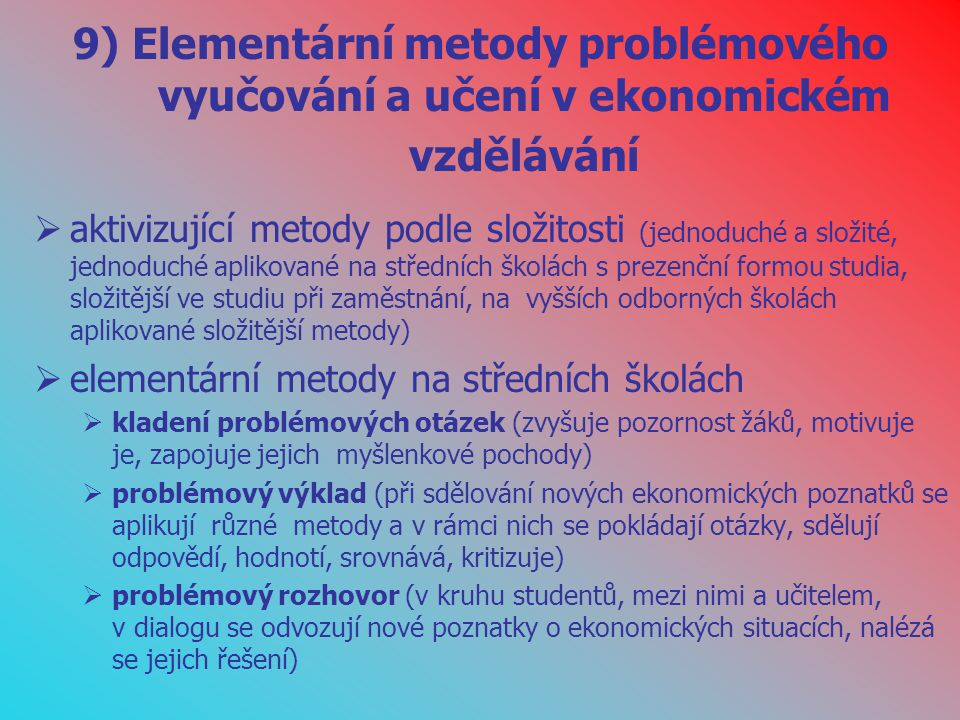 9) Elementární metody problémového vyučování a učení v ekonomickém vzdělávání