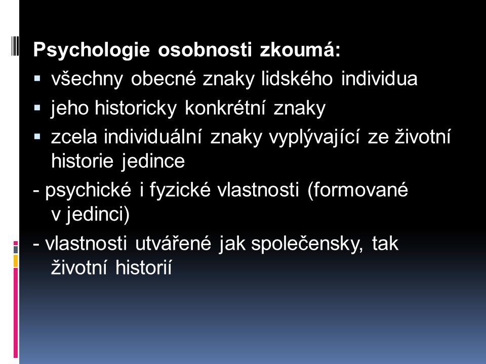 Psychologie osobnosti zkoumá:
