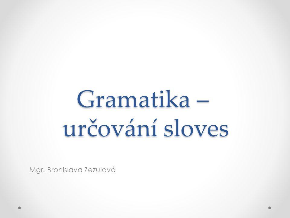 Gramatika – určování sloves