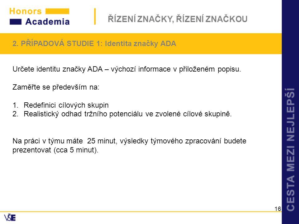 2. PŘÍPADOVÁ STUDIE 1: Identita značky ADA