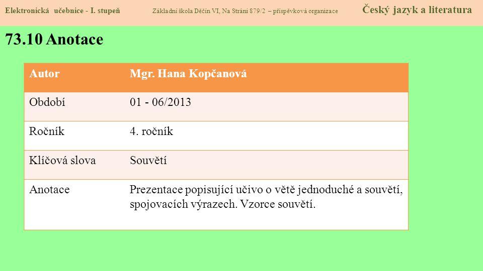 73.10 Anotace Autor Mgr. Hana Kopčanová Období 01 - 06/2013 Ročník