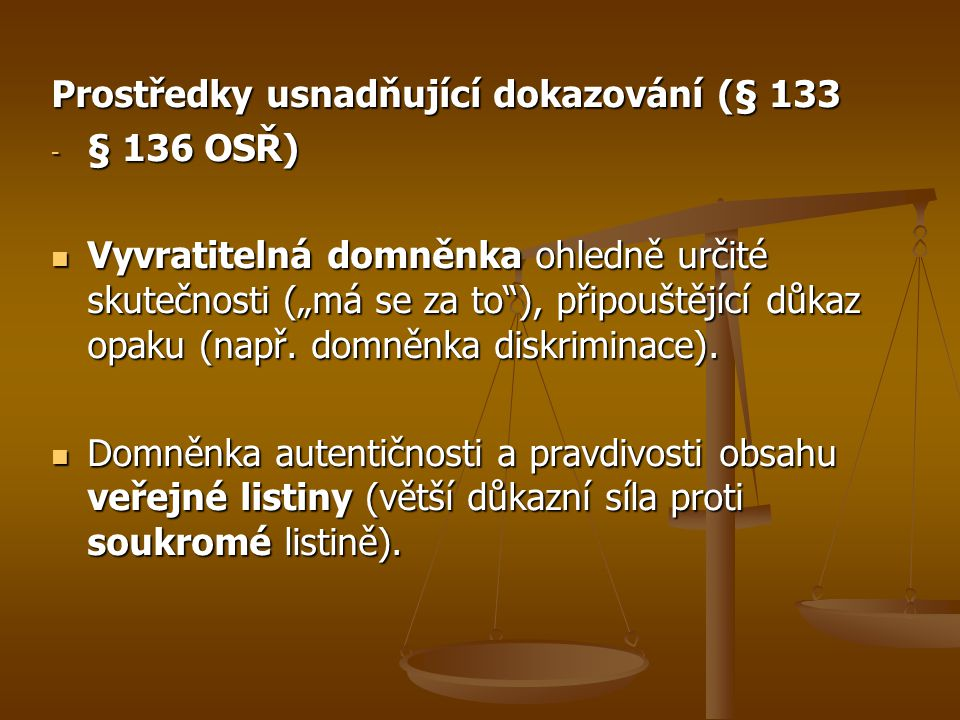 Prostředky usnadňující dokazování (§ 133