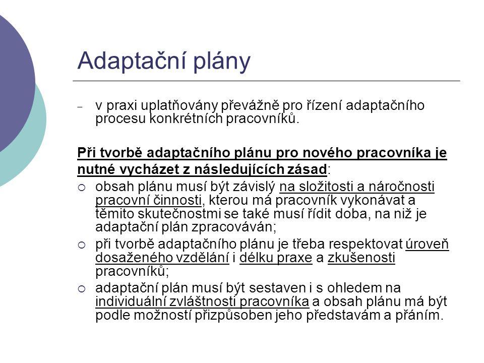 Adaptační plány v praxi uplatňovány převážně pro řízení adaptačního procesu konkrétních pracovníků.