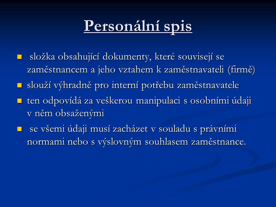 Personální spis složka obsahující dokumenty, které souvisejí se zaměstnancem a jeho vztahem k zaměstnavateli (firmě)