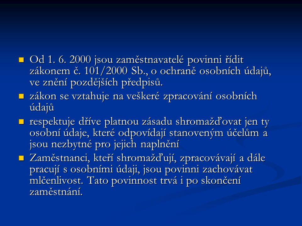Od 1. 6. 2000 jsou zaměstnavatelé povinni řídit zákonem č. 101/2000 Sb
