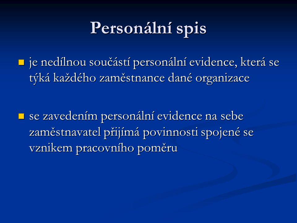 Personální spis je nedílnou součástí personální evidence, která se týká každého zaměstnance dané organizace.