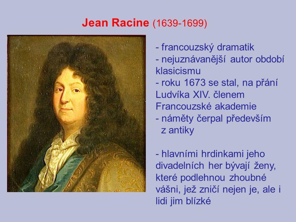 Jean Racine (1639-1699) - francouzský dramatik