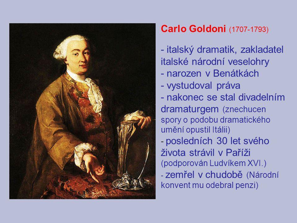 - italský dramatik, zakladatel italské národní veselohry