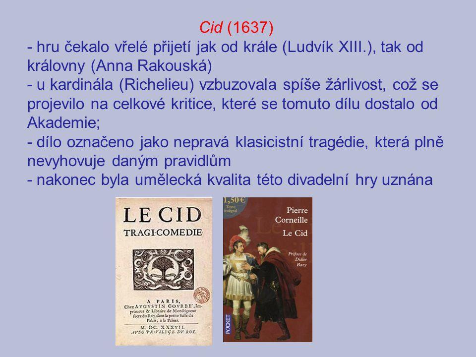 Cid (1637) - hru čekalo vřelé přijetí jak od krále (Ludvík XIII.), tak od královny (Anna Rakouská)