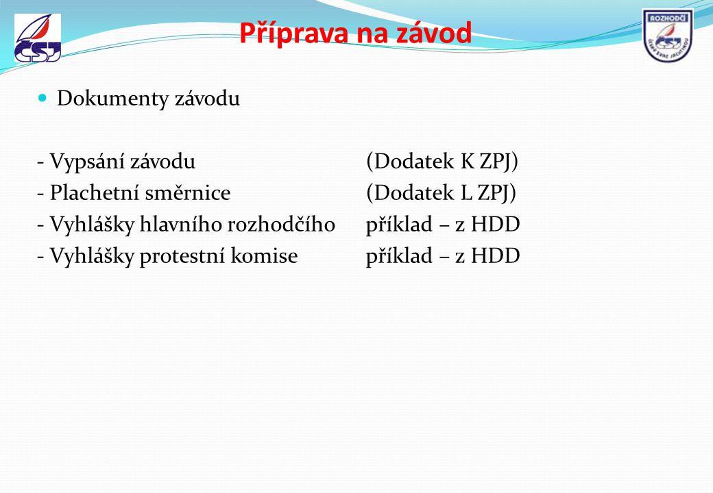 Příprava na závod Dokumenty závodu - Vypsání závodu (Dodatek K ZPJ)