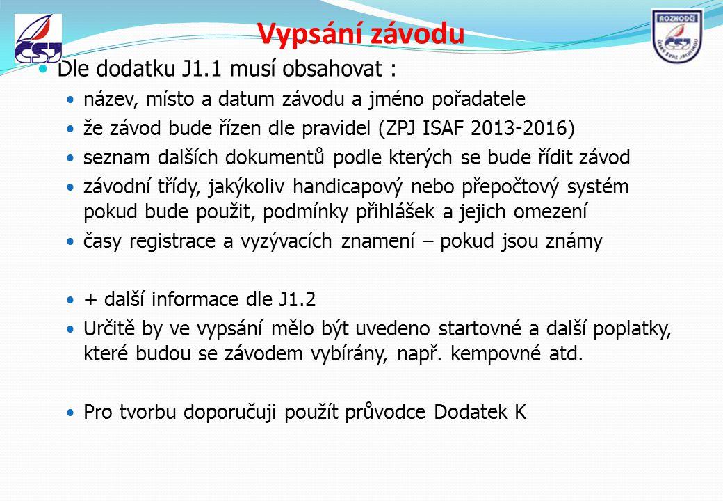 Vypsání závodu Dle dodatku J1.1 musí obsahovat :