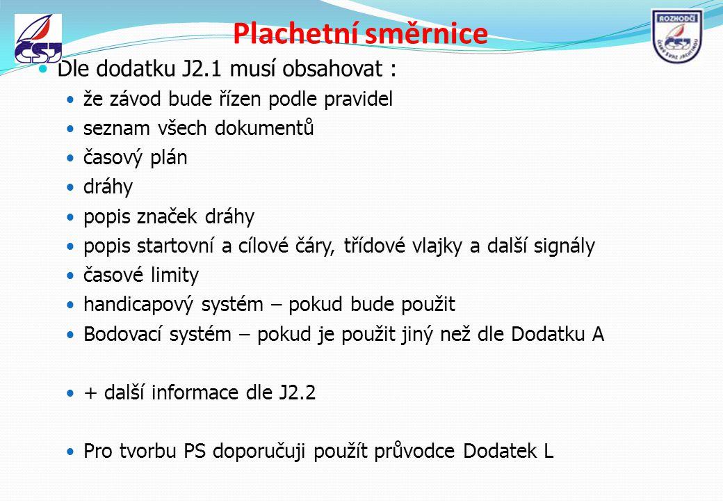 Plachetní směrnice Dle dodatku J2.1 musí obsahovat :
