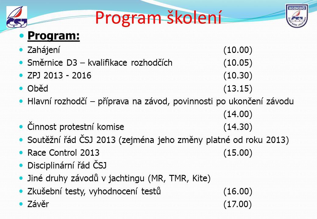 Program školení Program: Zahájení (10.00)