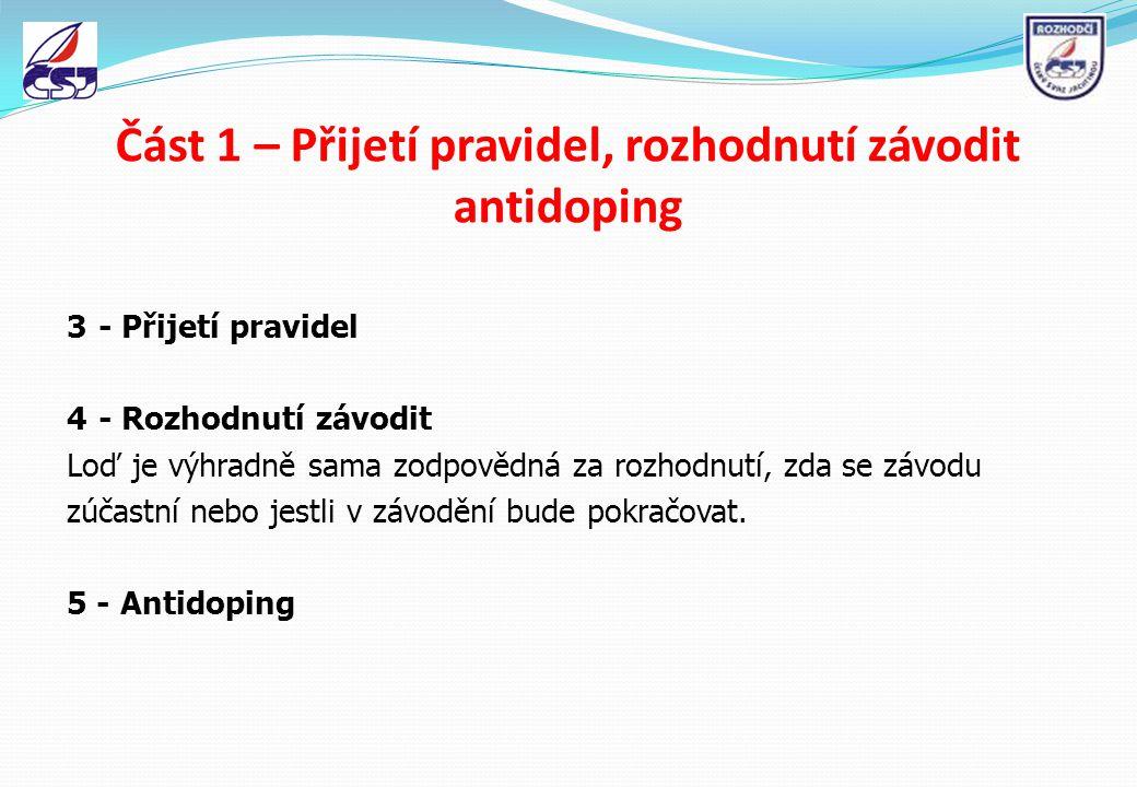 Část 1 – Přijetí pravidel, rozhodnutí závodit antidoping
