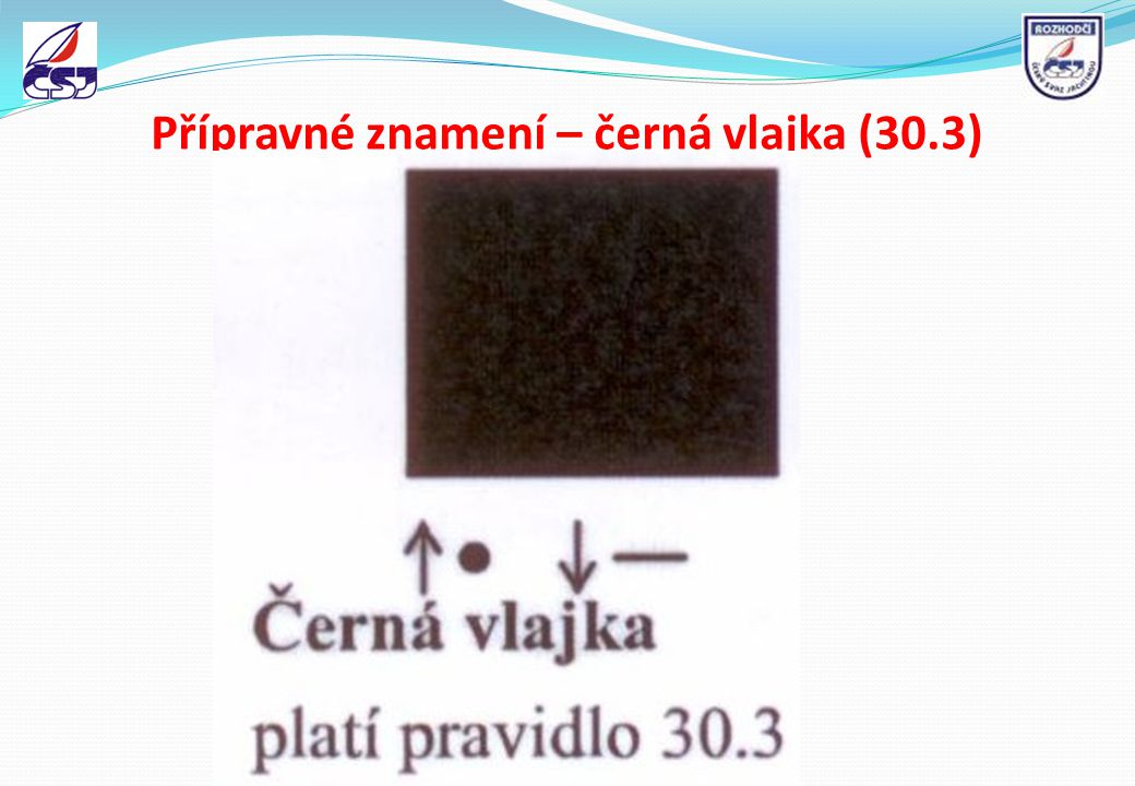Přípravné znamení – černá vlajka (30.3)