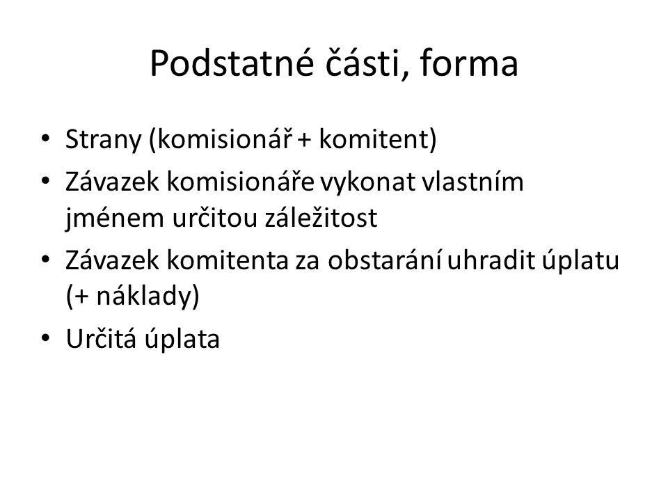 Podstatné části, forma Strany (komisionář + komitent)