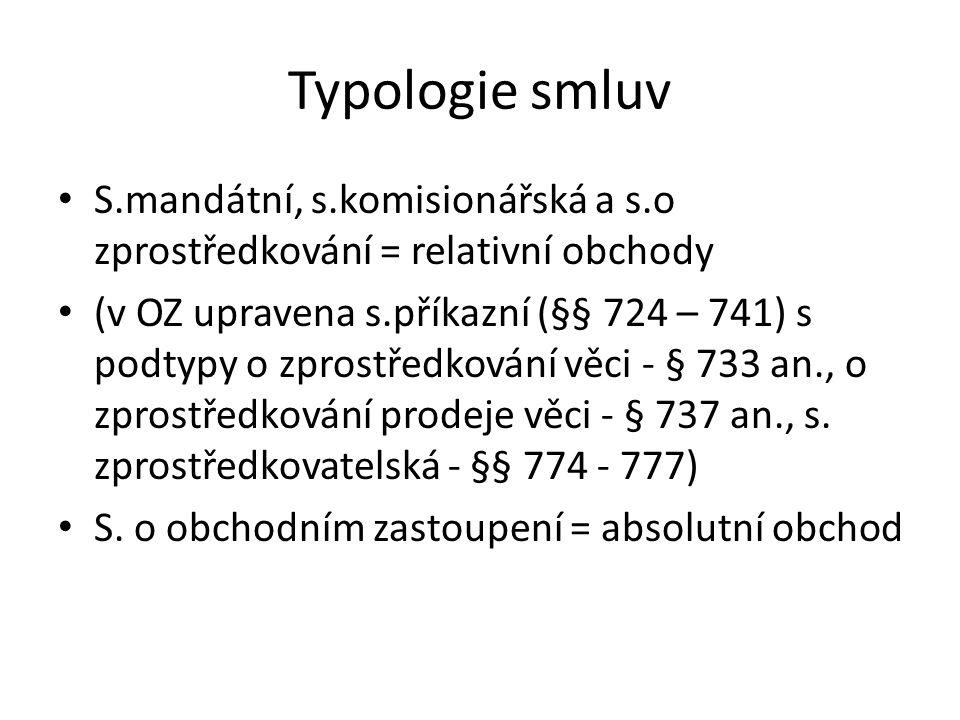 Typologie smluv S.mandátní, s.komisionářská a s.o zprostředkování = relativní obchody.