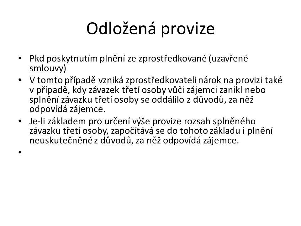Odložená provize Pkd poskytnutím plnění ze zprostředkované (uzavřené smlouvy)