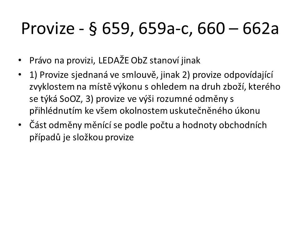 Provize - § 659, 659a-c, 660 – 662a Právo na provizi, LEDAŽE ObZ stanoví jinak.