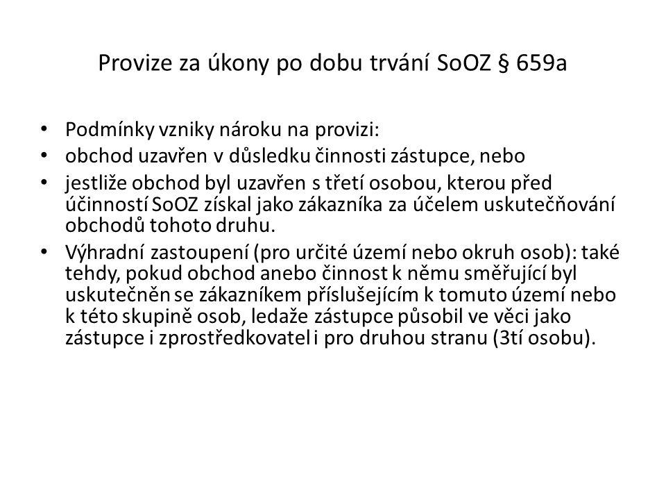 Provize za úkony po dobu trvání SoOZ § 659a