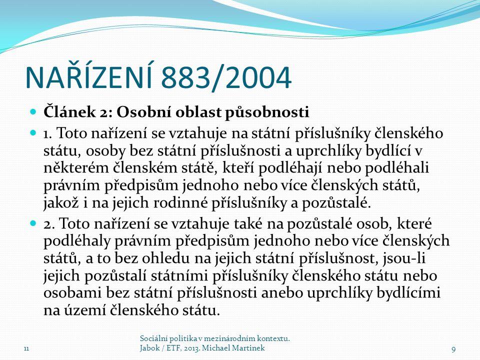 NAŘÍZENÍ 883/2004 Článek 2: Osobní oblast působnosti