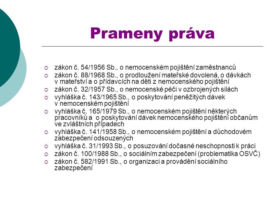 Prameny práva zákon č. 54/1956 Sb., o nemocenském pojištění zaměstnanců.