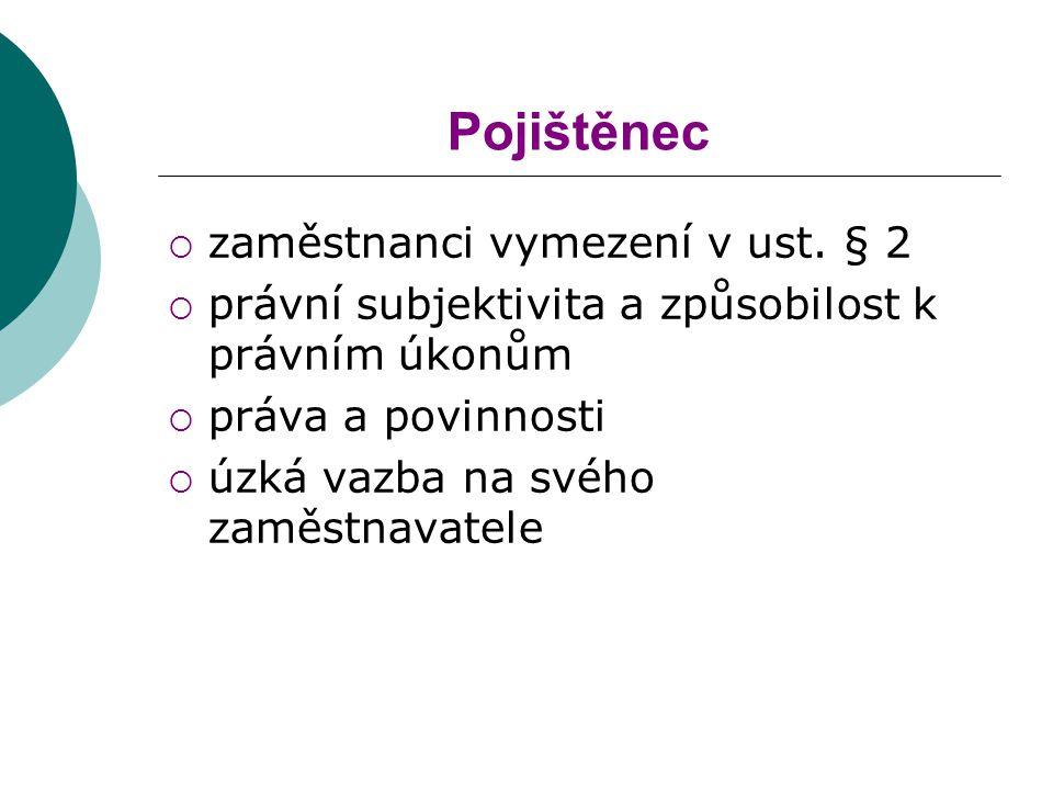 Pojištěnec zaměstnanci vymezení v ust. § 2