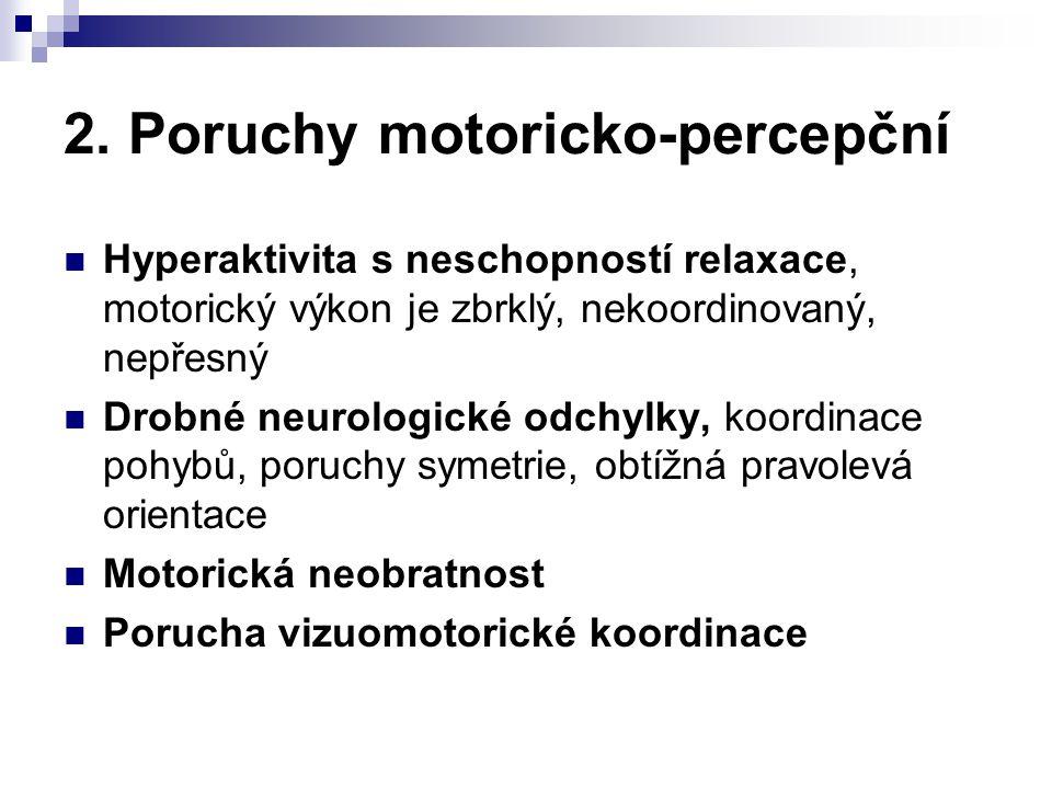 2. Poruchy motoricko-percepční