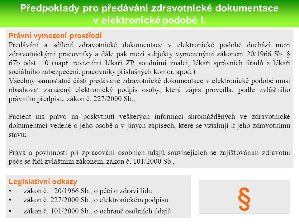 § Předpoklady pro předávání zdravotnické dokumentace
