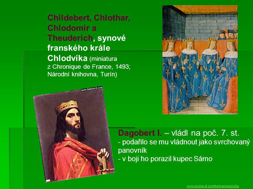 Dagobert I. – vládl na poč. 7. st.