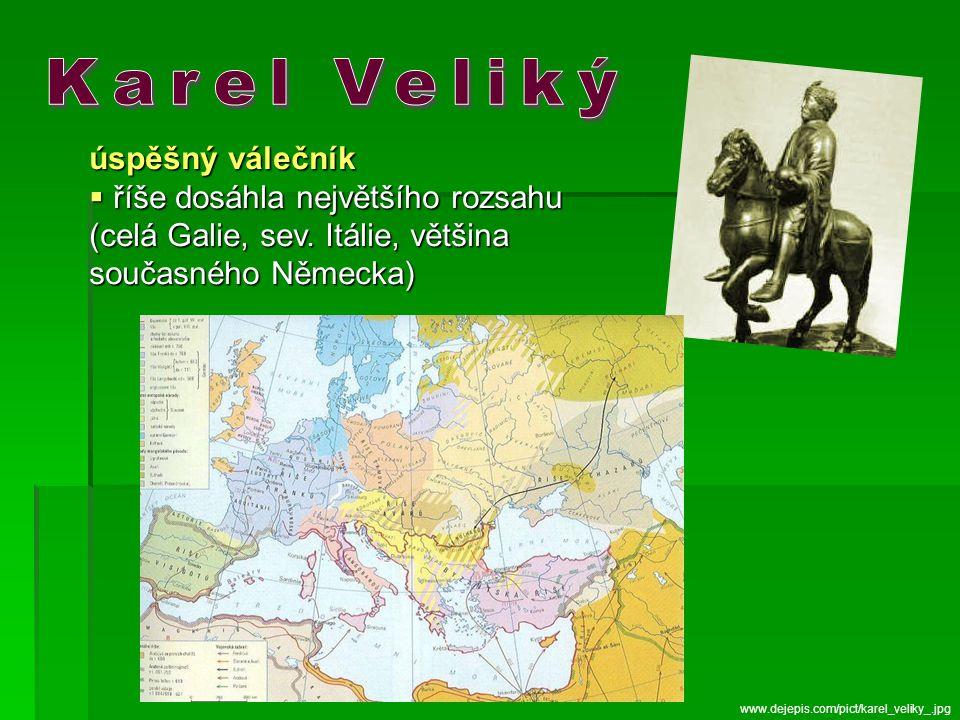 Karel Veliký úspěšný válečník říše dosáhla největšího rozsahu