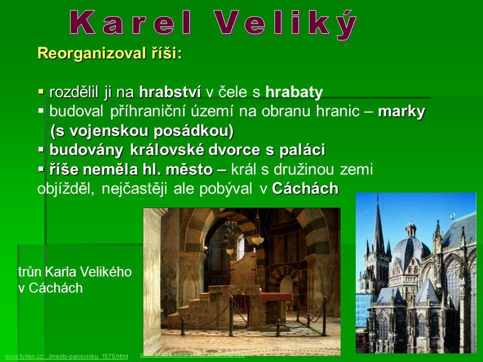 Karel Veliký Reorganizoval říši:
