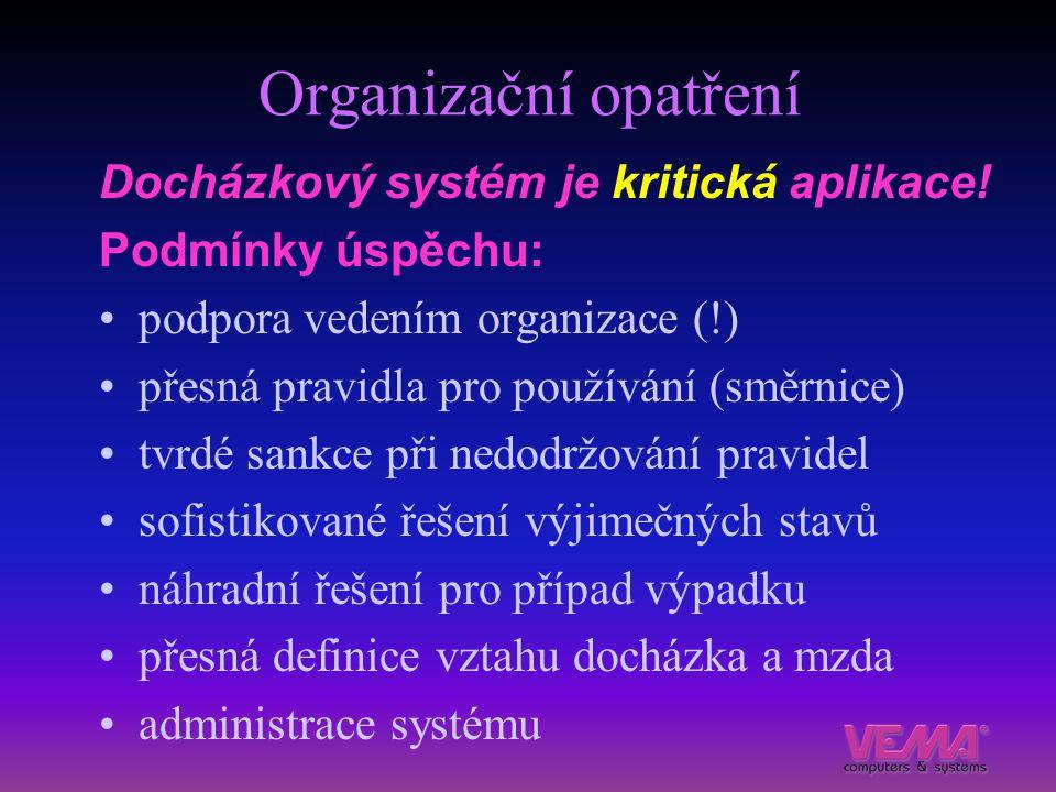 Organizační opatření Docházkový systém je kritická aplikace!