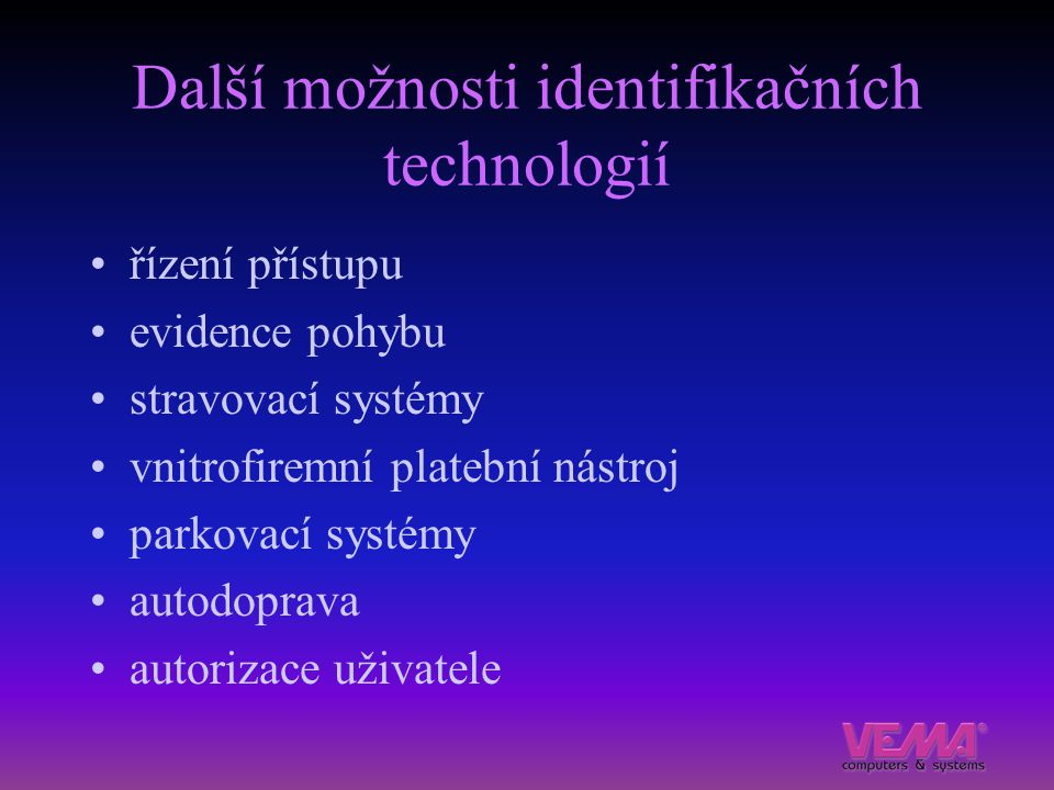 Další možnosti identifikačních technologií