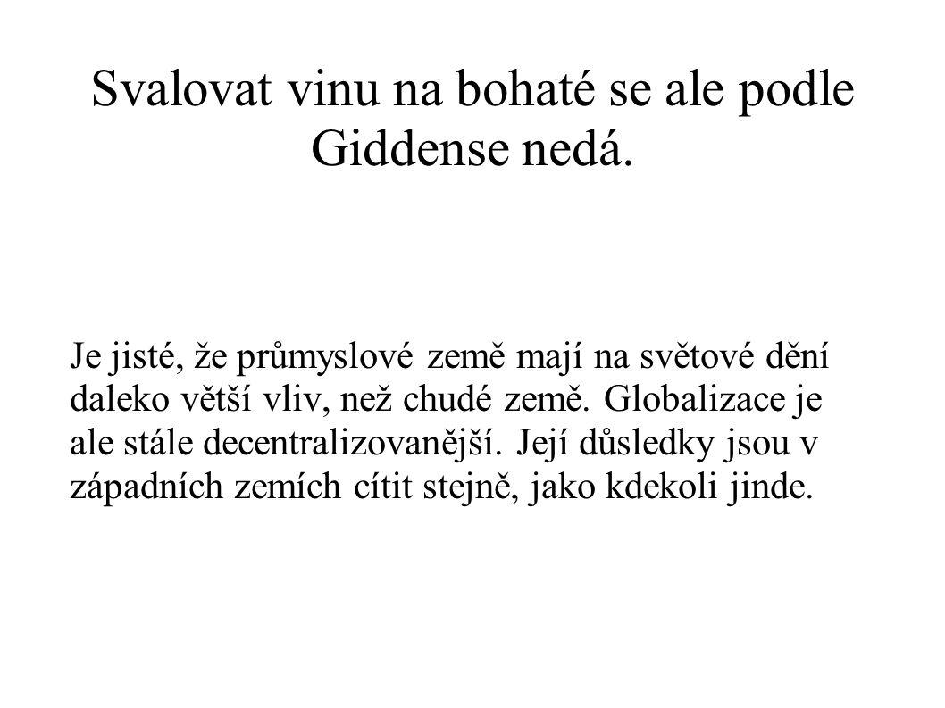 Svalovat vinu na bohaté se ale podle Giddense nedá.