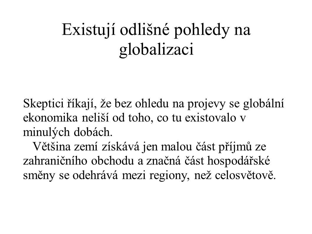 Existují odlišné pohledy na globalizaci