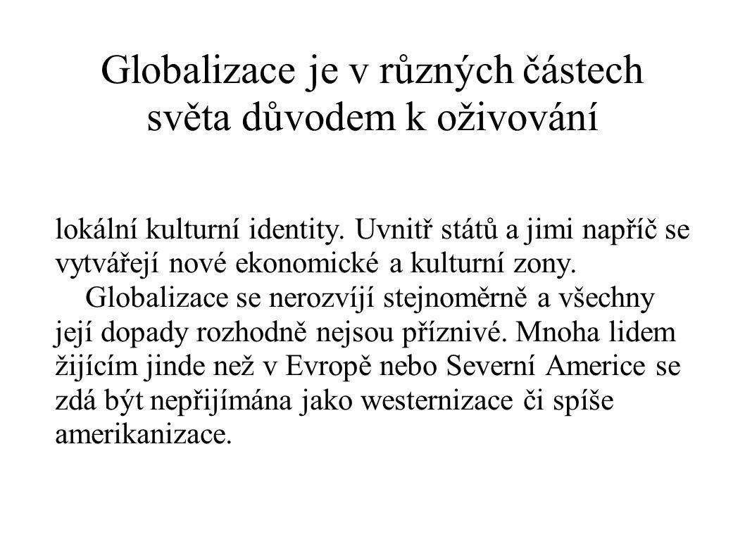Globalizace je v různých částech světa důvodem k oživování
