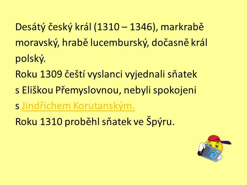 Desátý český král (1310 – 1346), markrabě