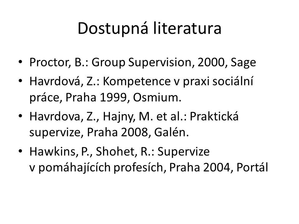 Dostupná literatura Proctor, B.: Group Supervision, 2000, Sage