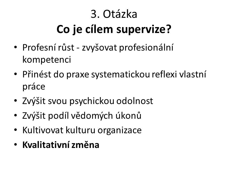 3. Otázka Co je cílem supervize