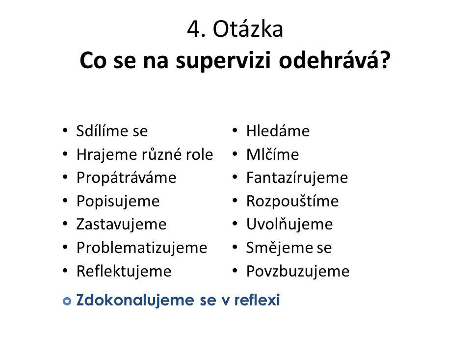4. Otázka Co se na supervizi odehrává