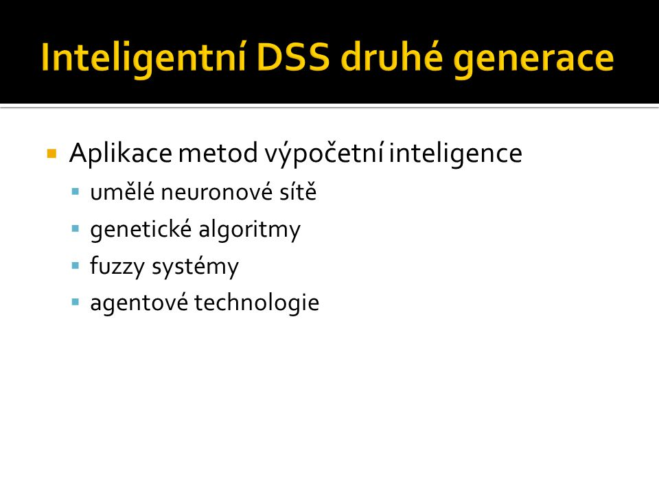 Inteligentní DSS druhé generace