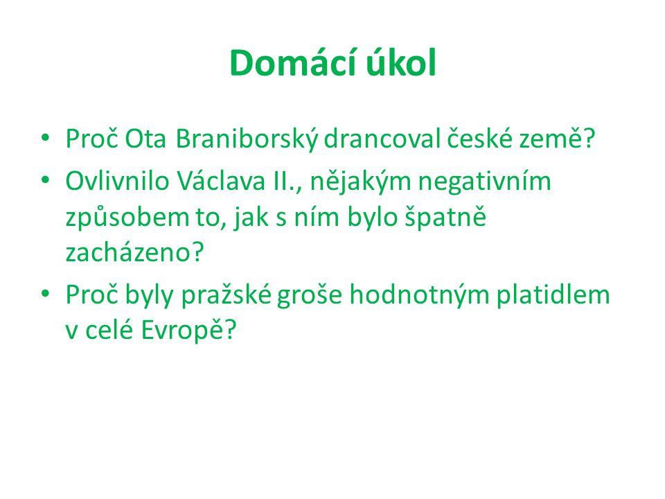 Domácí úkol Proč Ota Braniborský drancoval české země